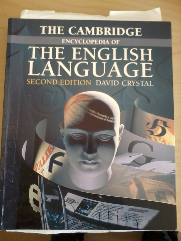 """The Cambridge Encyclopaedia of the English Language"" by David Crystal"