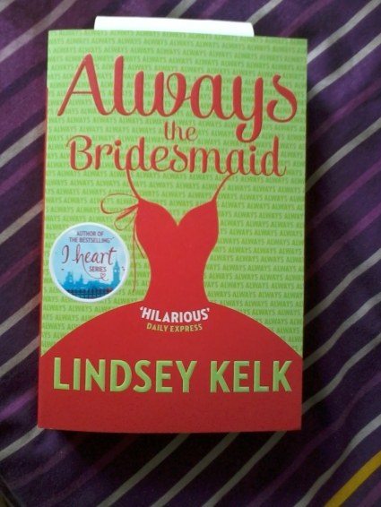 """Always the Bridesmaid"" by Lindsey Kelk"